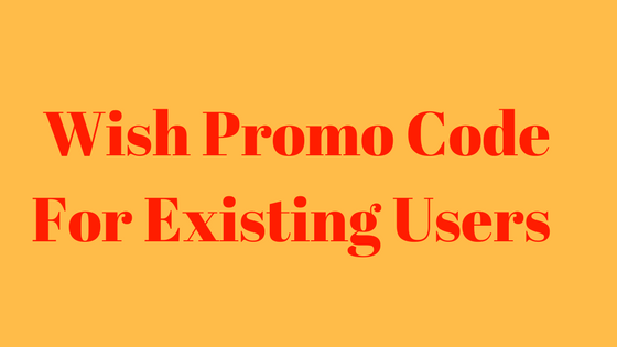 75 Off All Working Wish Promo Code Existing Returning Users 2018