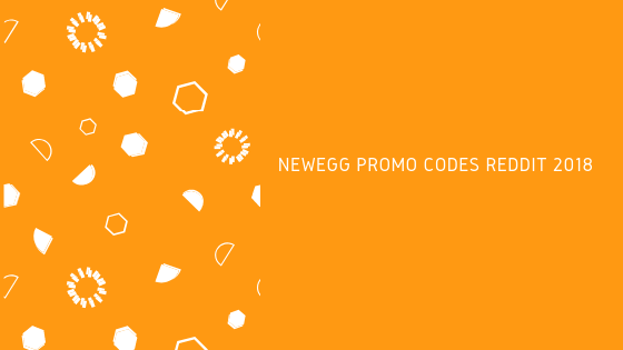 Newegg Promo Codes Reddit